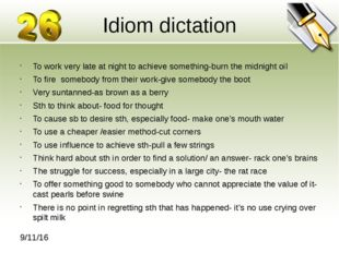 Idiom dictation To work very late at night to achieve something-burn the midn