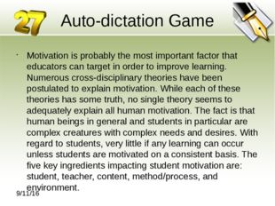 Auto-dictation Game Motivation is probably the most important factor that edu