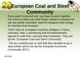 European Coal and Steel Community If you want to prevent war, you have to wor