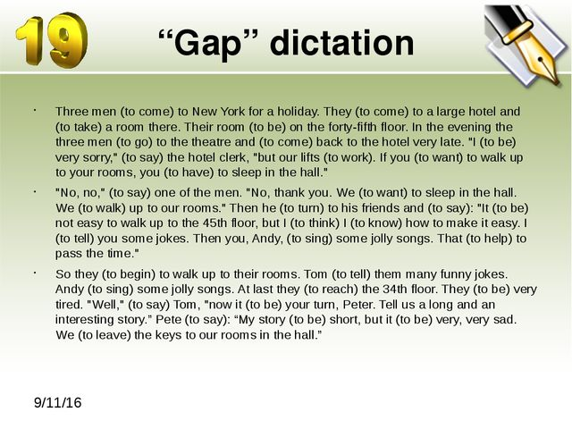 """Gap"" dictation Three men (to come) to New York for a holiday. They (to come)..."