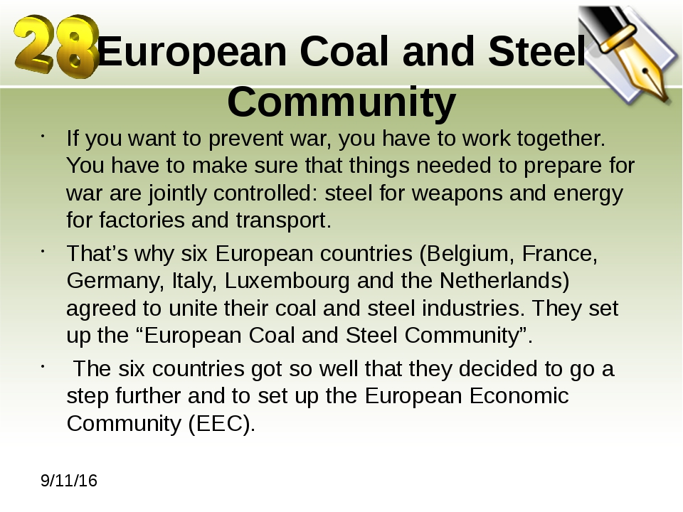 European Coal and Steel Community If you want to prevent war, you have to wor...