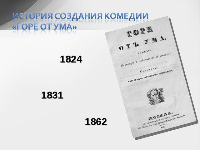 1824 1831 1862