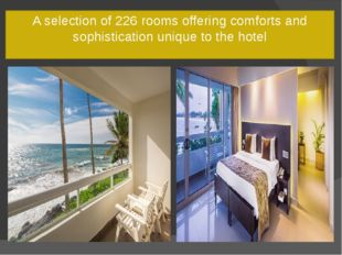 A selection of 226 rooms offering comforts and sophistication unique to the h