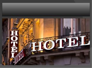 Staying at a hotel Why do people stay at a hotel? What do you expect from a
