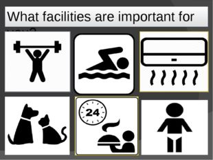 What facilities are important for you?