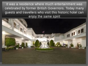 It was a residence where much entertainment was celebrated by former British