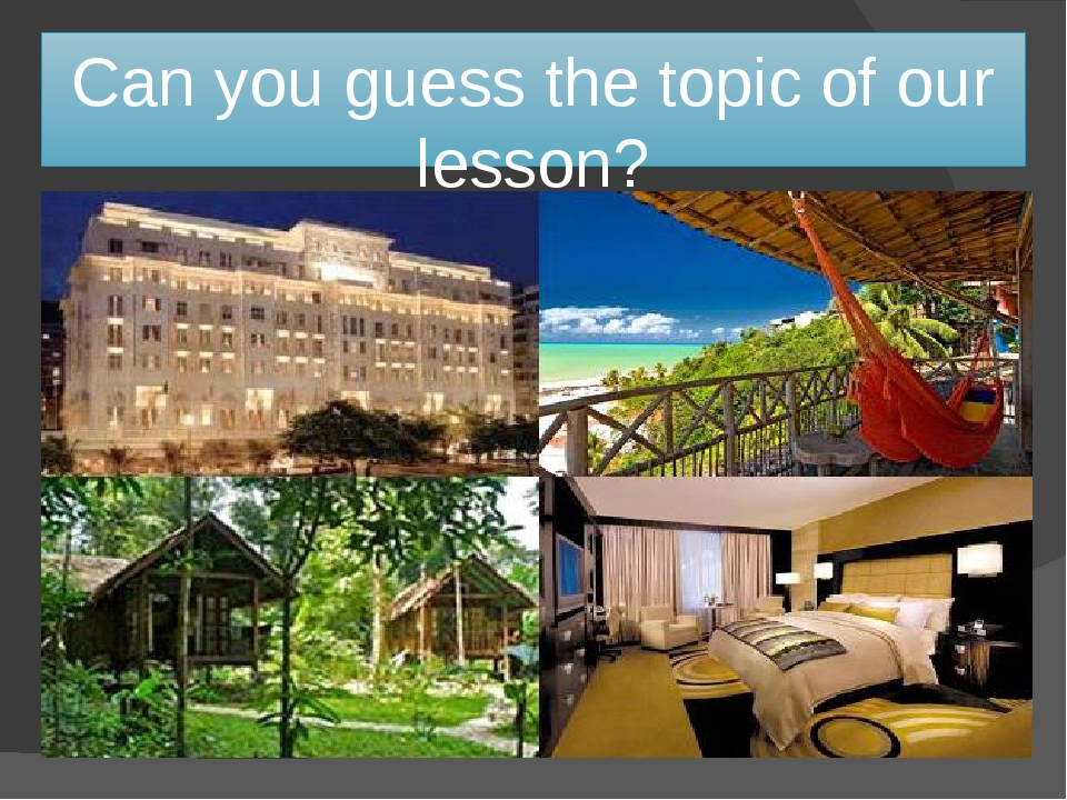 Can you guess the topic of our lesson?
