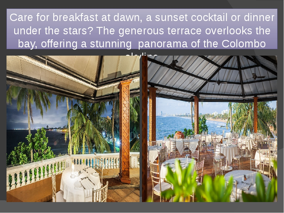 Care for breakfast at dawn, a sunset cocktail or dinner under the stars? The...