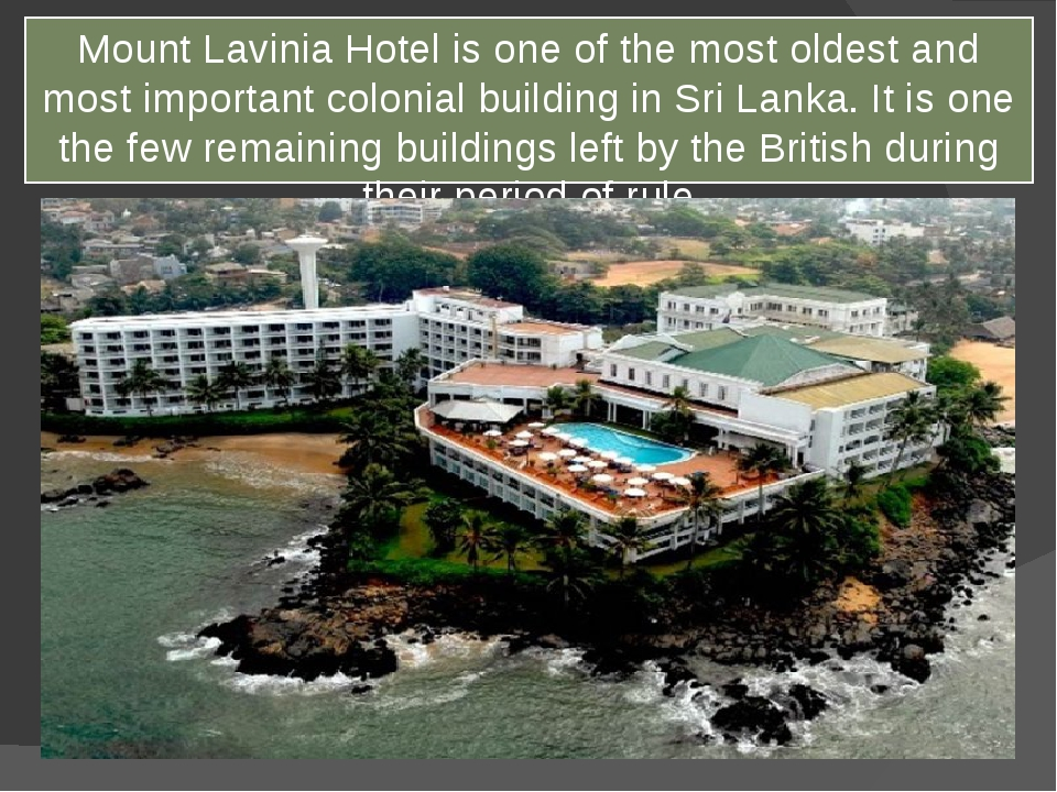 Mount Lavinia Hotel is one of the most oldest and most important colonial bui...