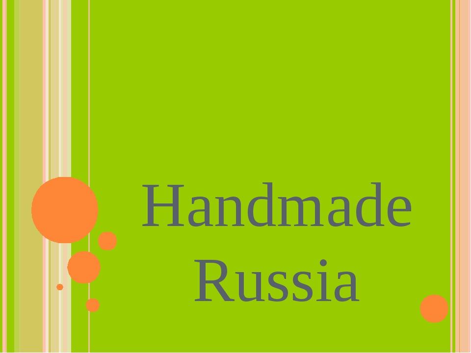 Handmade Russia