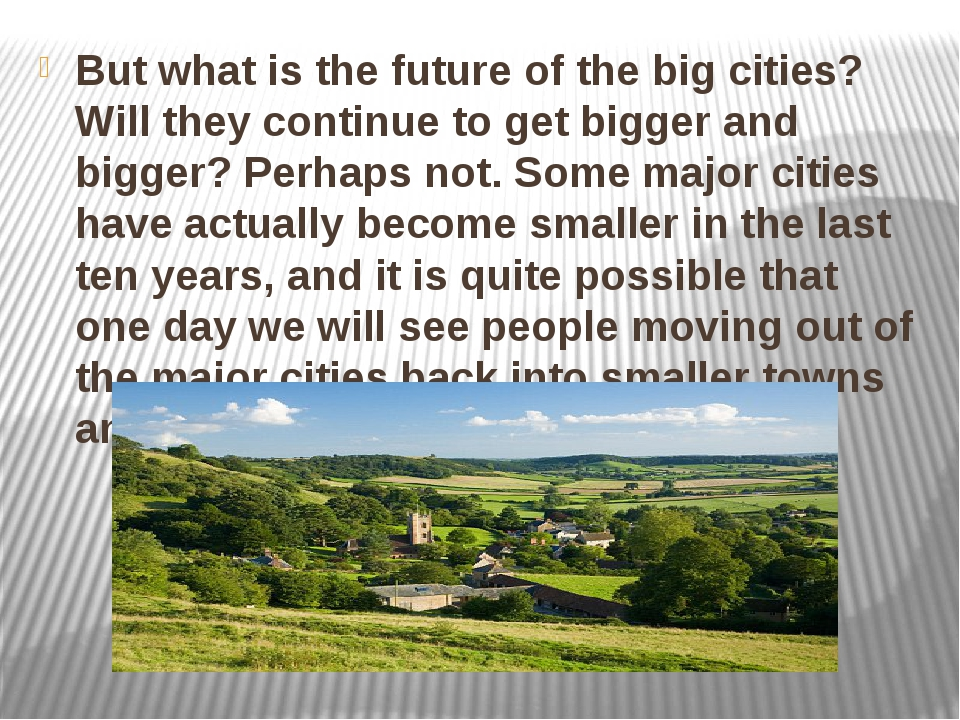 But what is the future of the big cities? Will they continue to get bigger an...