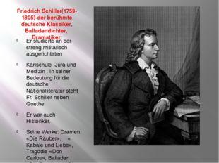 Friedrich Schiller(1759-1805)-der berühmte deutsche Klassiker, Balladendichte