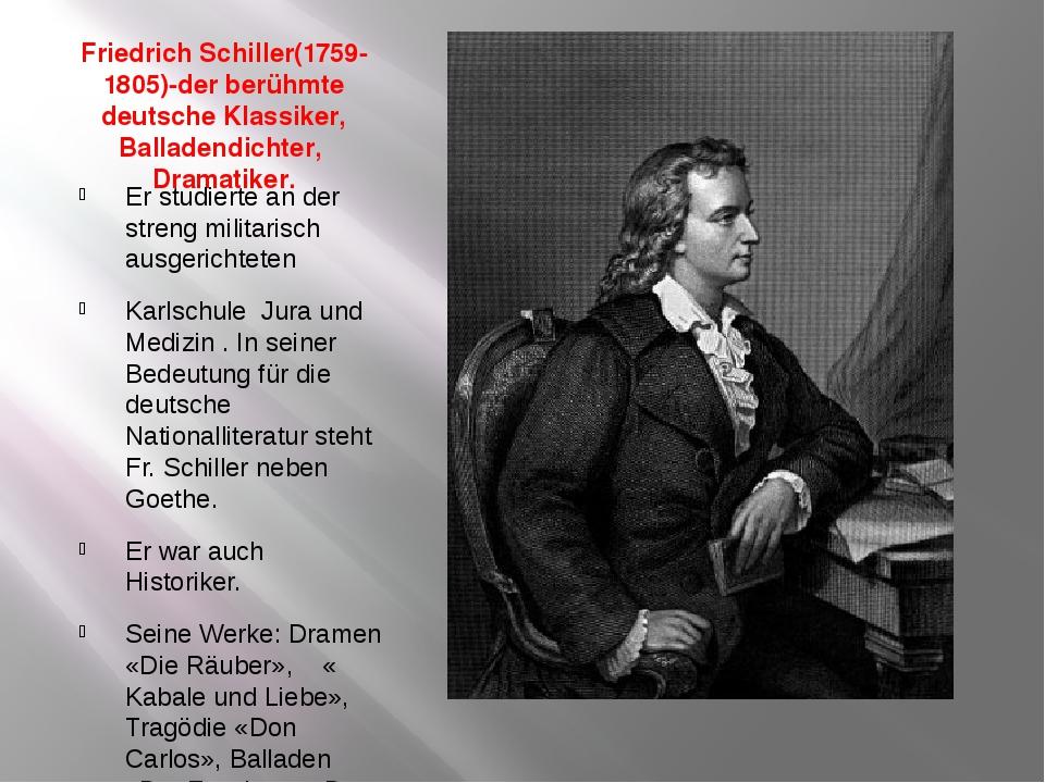 Friedrich Schiller(1759-1805)-der berühmte deutsche Klassiker, Balladendichte...