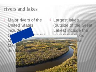 rivers and lakes Major rivers of the United States include the Colorado, Colu