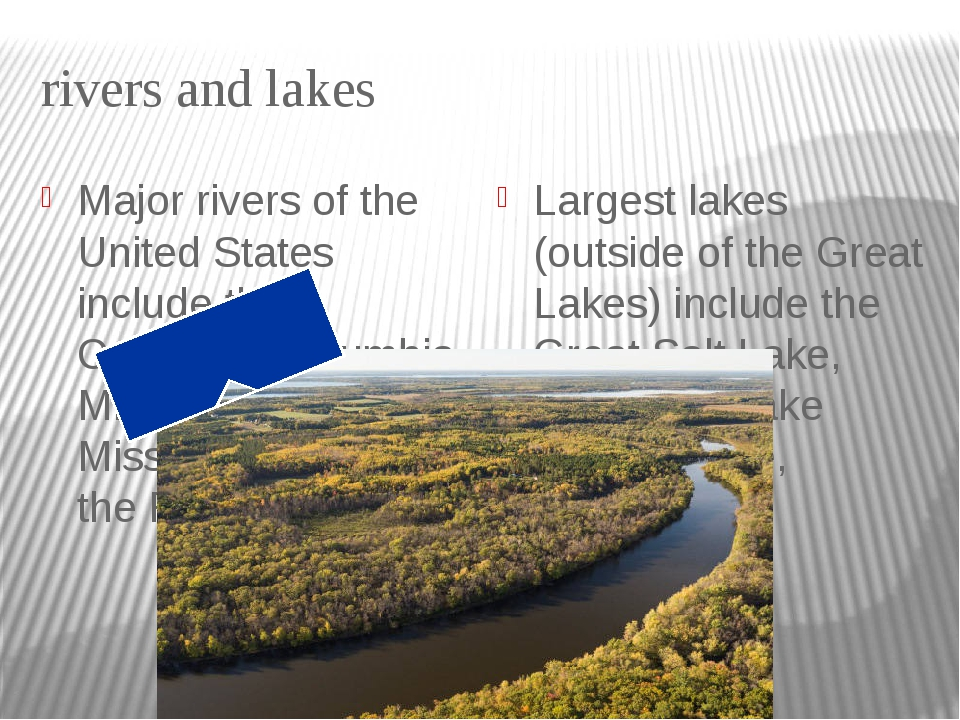 rivers and lakes Major rivers of the United States include the Colorado, Colu...