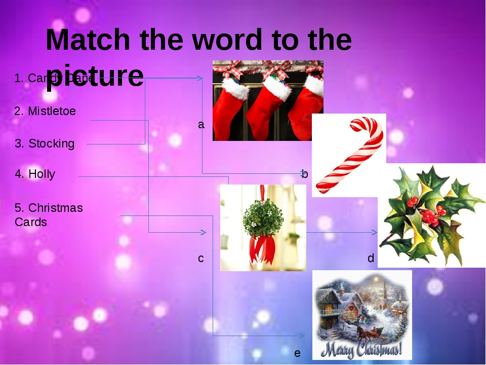 Match the word to the picture a b c d e 1. Candy Cane 2. Mistletoe 3. Stockin...