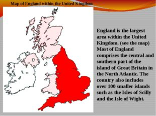 Map of England within the United Kingdom England is the largest area within t