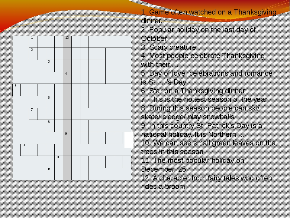 1. Game often watched on a Thanksgiving dinner. 2. Popular holiday on the las...