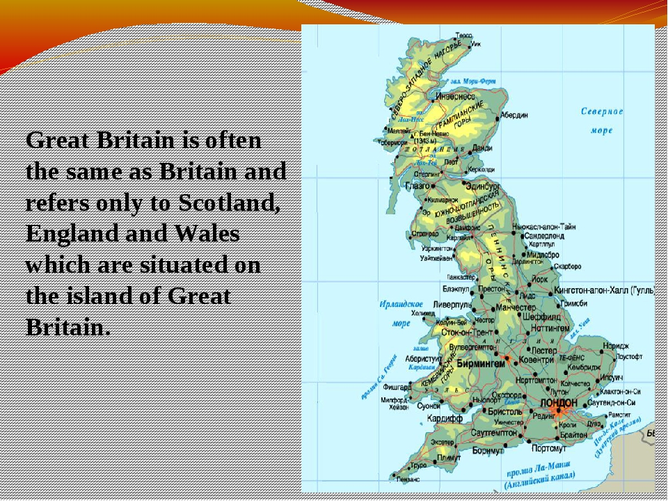 Great Britain is often the same as Britain and refers only to Scotland, Engla...
