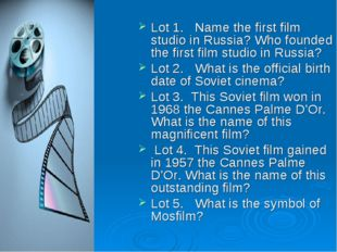 Lot 1. Name the first film studio in Russia? Who founded the first film studi
