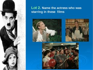 Lot 2. Name the actress who was starring in these films
