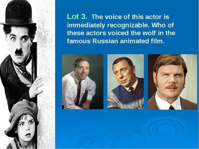 Lot 3. The voice of this actor is immediately recognizable. Who of these acto...