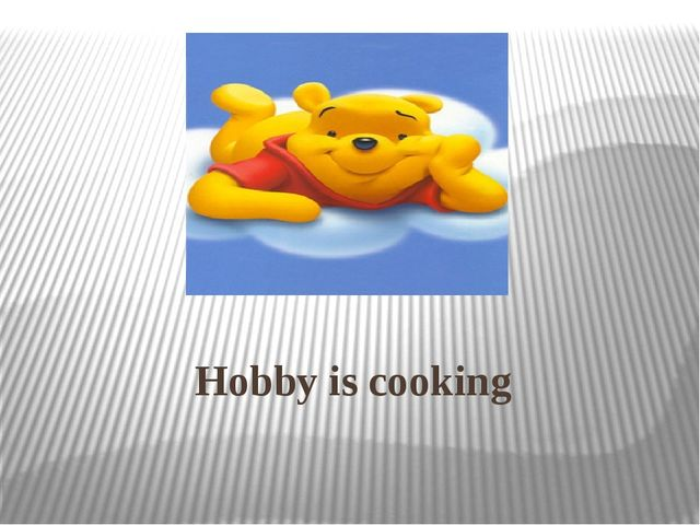 Hobby is cooking