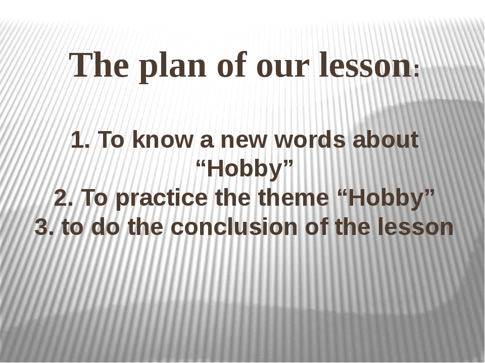 """1. To know a new words about """"Hobby"""" 2. To practice the theme """"Hobby"""" 3. to d..."""