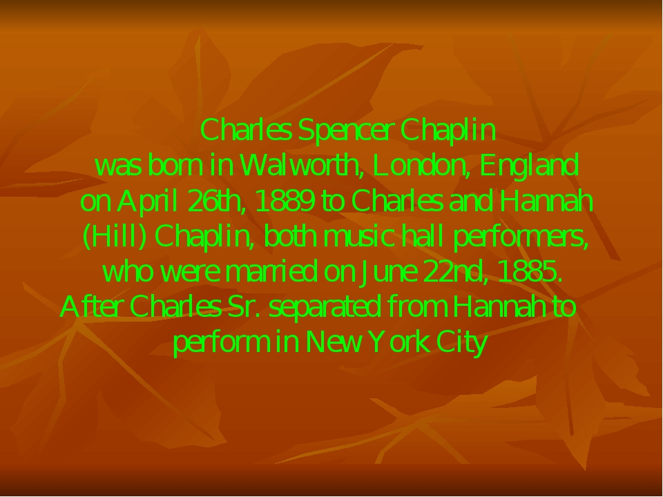 Charles Spencer Chaplin was born in Walworth, London, England on April 26th,...