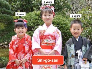5 years 3 years 7 years Siti-go-san