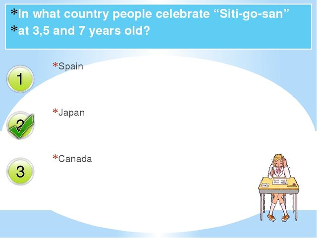 "In what country people celebrate ""Siti-go-san"" at 3,5 and 7 years old? Spain..."