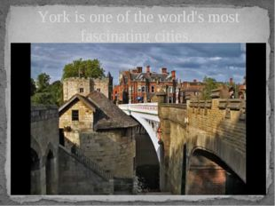 York is one of the world's most fascinating cities.