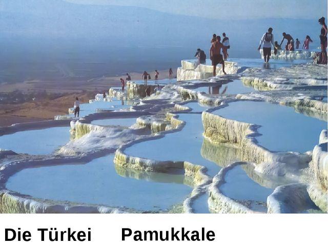 Die Türkei Pamukkale
