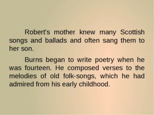 Robert's mother knew many Scottish songs and ballads and often sang them to