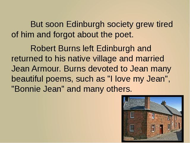 But soon Edinburgh society grew tired of him and forgot about the poet. R...