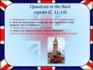 Questions to the third captain (C 11-14) 1. What person in London has the ad