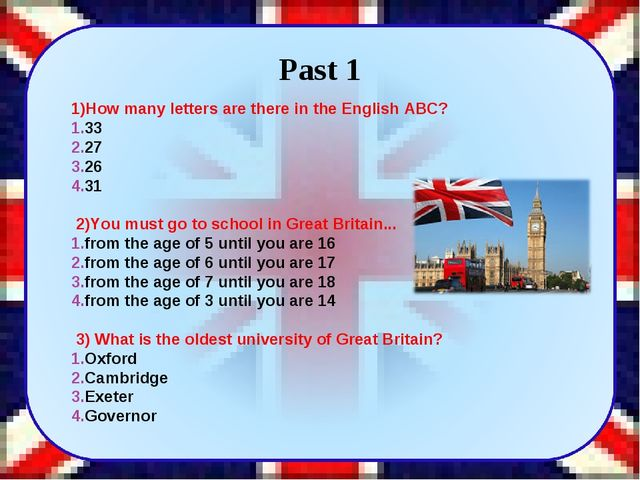1)How many letters are there in the English ABC? 33 27 26 31    2)You must g...