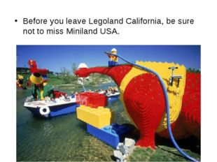 Before you leave Legoland California, be sure not to miss Miniland USA.