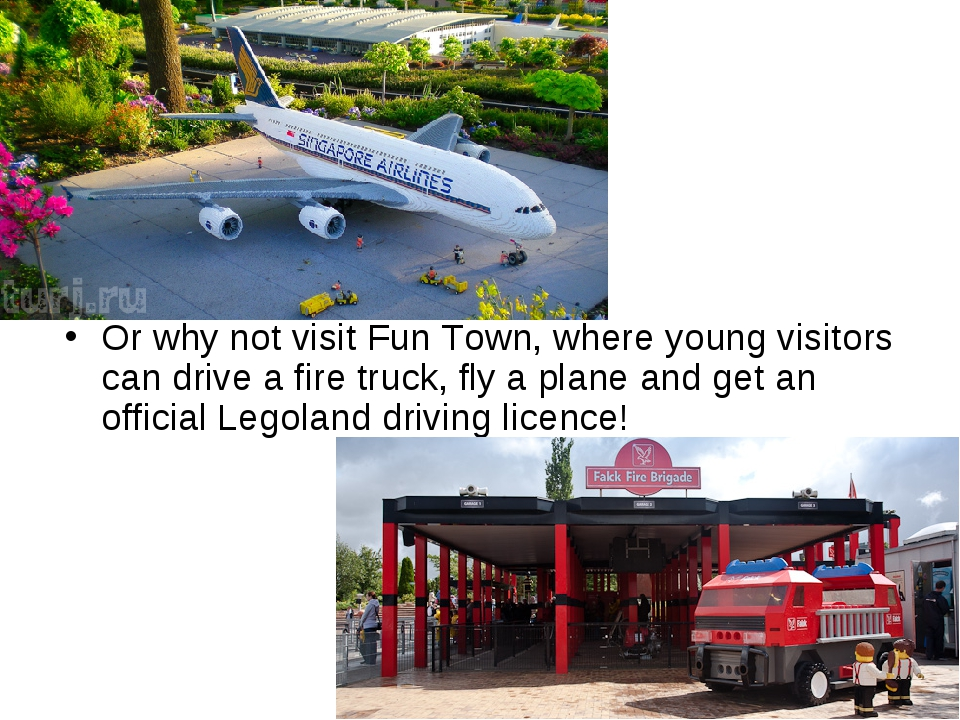 Or why not visit Fun Town, where young visitors can drive a fire truck, fly a...