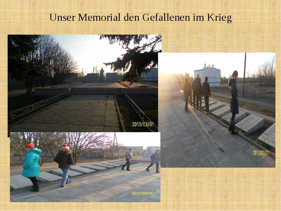 Unser Memorial den Gefallenen im Krieg