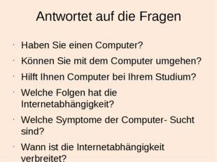 Antwortet auf die Fragen Haben Sie einen Computer? Können Sie mit dem Compute