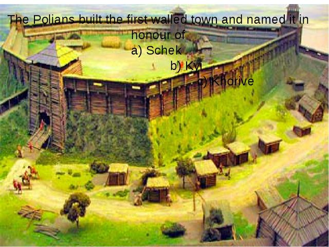 The Polians built the first walled town and named it in honour of a) Schek b)...