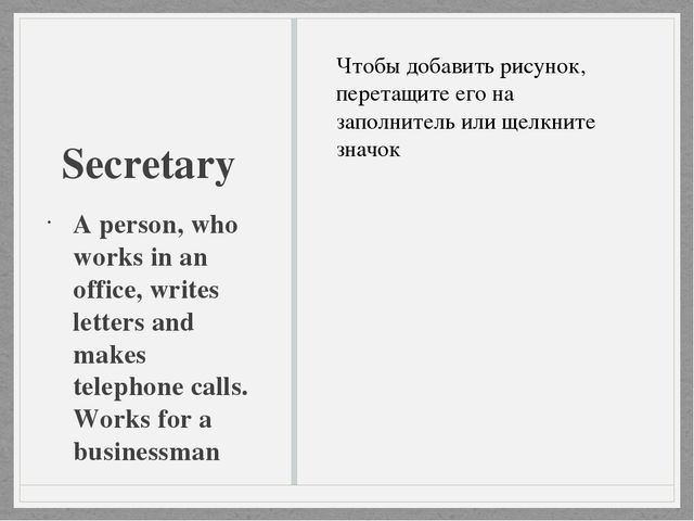 Secretary A person, who works in an office, writes letters and makes telephon...
