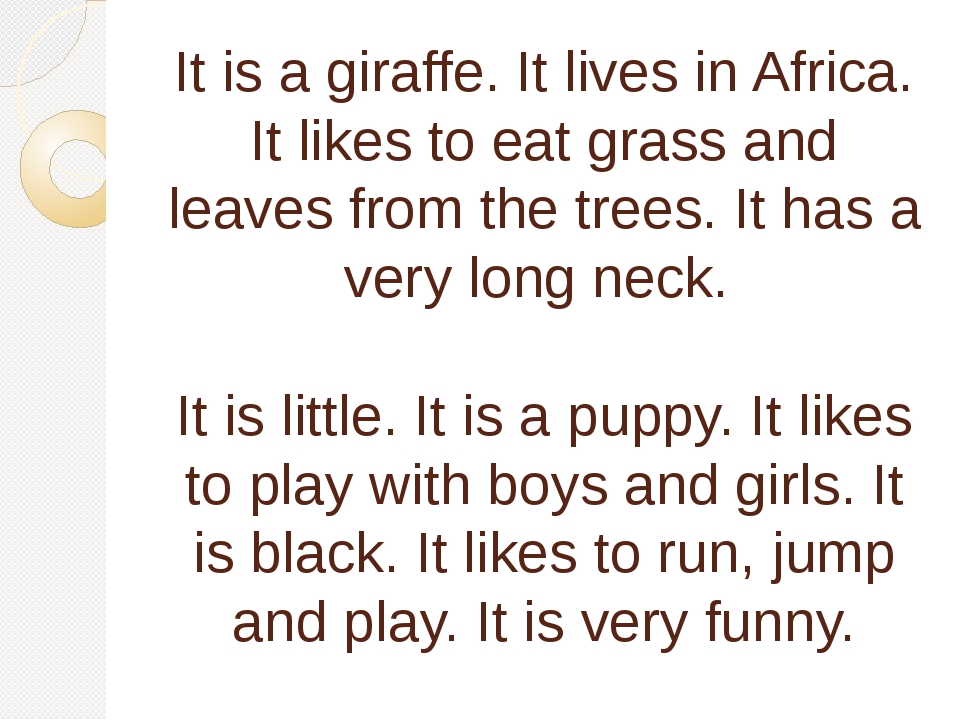 It is a giraffe. It lives in Africa. It likes to eat grass and leaves from th...