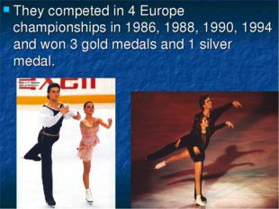 They competed in 4 Europe championships in 1986, 1988, 1990, 1994 and won 3 g