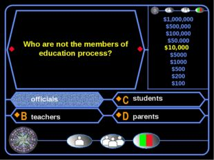 Who are not the members of education process? officials teachers students par