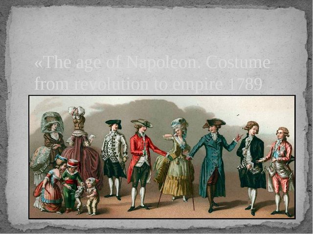«The age of Napoleon. Costume from revolution to empire 1789 -1815»
