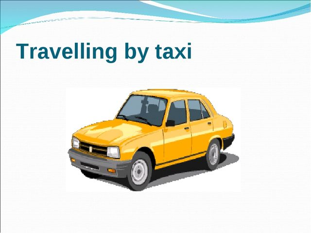 Travelling by taxi