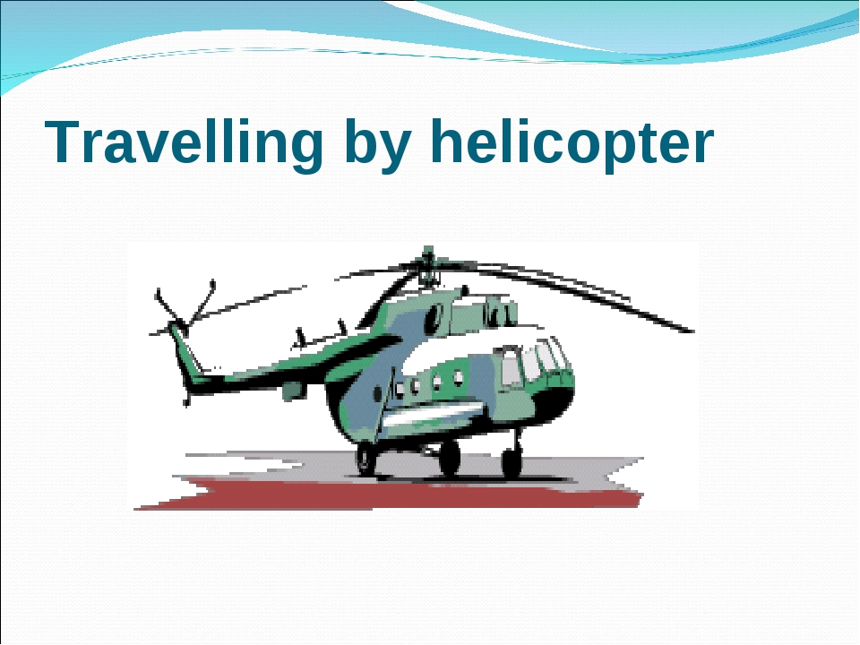 Travelling by helicopter