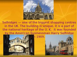 Selfridges — one of the biggest shopping centres in the UK. The building is u